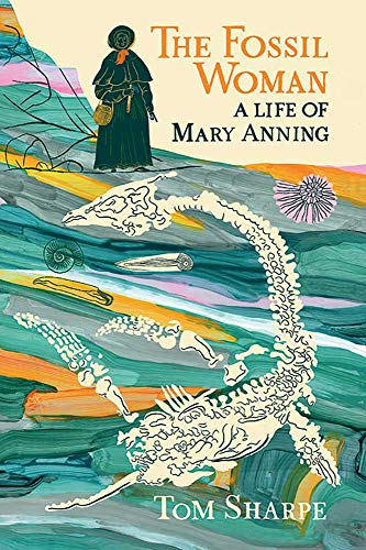 The fossil woman a life of Mary Anning